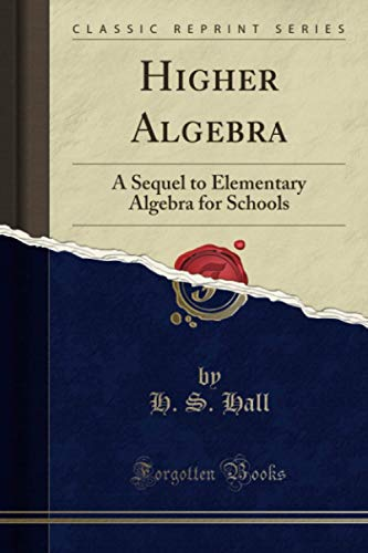 9781330308509: Higher Algebra: A Sequel to Elementary Algebra for Schools (Classic Reprint)
