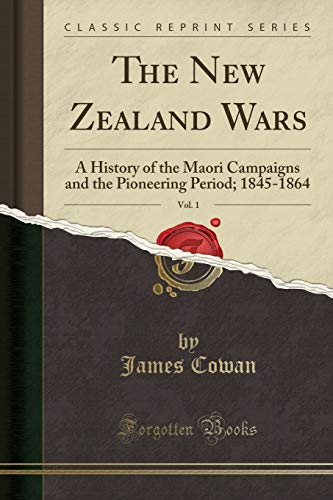9781330308660: The New Zealand Wars, Vol. 1: A History of the Maori Campaigns and the Pioneering Period; 1845-1864 (Classic Reprint)