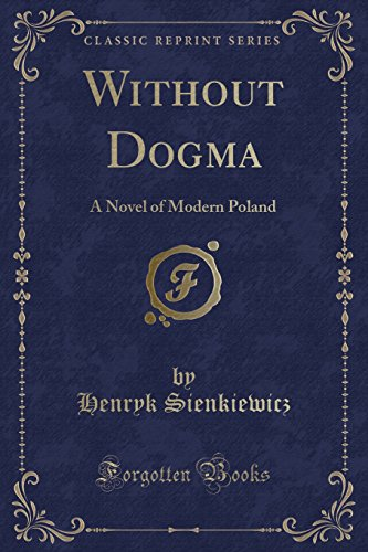 9781330311066: Without Dogma: A Novel of Modern Poland (Classic Reprint)