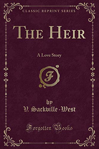 9781330315262: The Heir: A Love Story (Classic Reprint)