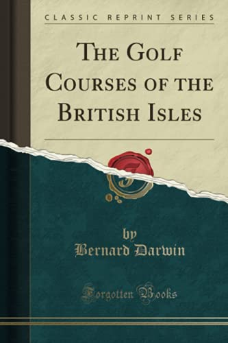 9781330316610: The Golf Courses of the British Isles (Classic Reprint)