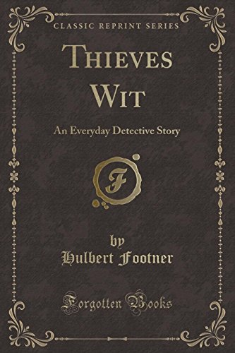 9781330322727: Thieves Wit: An Everyday Detective Story (Classic Reprint)