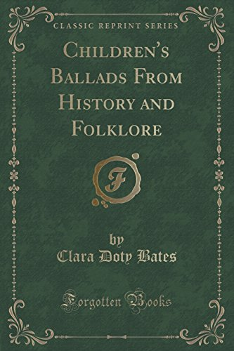 9781330327104: Children's Ballads From History and Folklore (Classic Reprint)