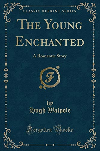 9781330329238: The Young Enchanted: A Romantic Story (Classic Reprint)