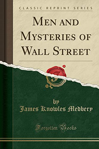 9781330331019: Men and Mysteries of Wall Street (Classic Reprint)