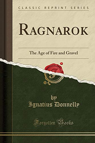 9781330333433: Ragnarok the Age of Fire and Gravel (Classic Reprint)