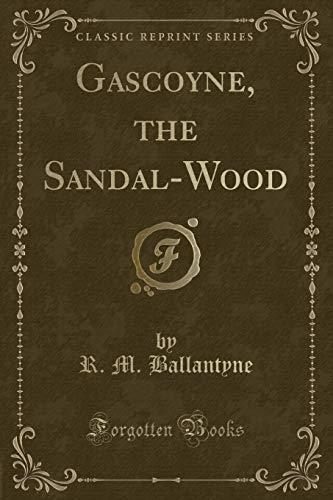 9781330334508: Gascoyne, the Sandal-Wood (Classic Reprint)