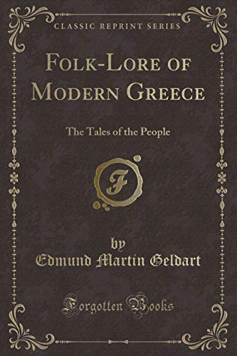9781330335741: Folk-Lore of Modern Greece: The Tales of the People (Classic Reprint)