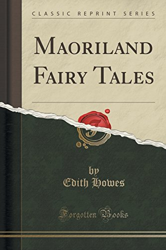 Maoriland Fairy Tales (Classic Reprint) (Paperback or: Howes, Edith