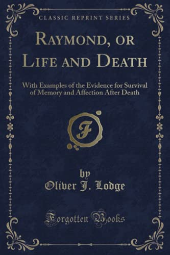 9781330337820: Raymond or Life and Death: With Examples of the Evidence for Survival of Memory and Affection After Death (Classic Reprint)