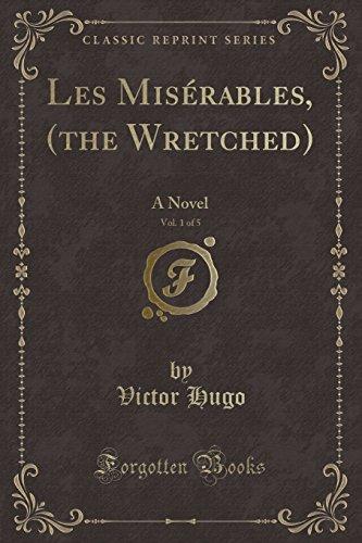 9781330342862: Les Misérables, (the Wretched), Vol. 1 of 5: A Novel (Classic Reprint)