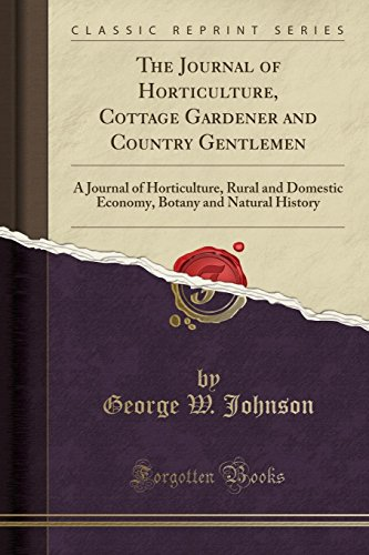 The Journal of Horticulture, Cottage Gardener and: George W Johnson