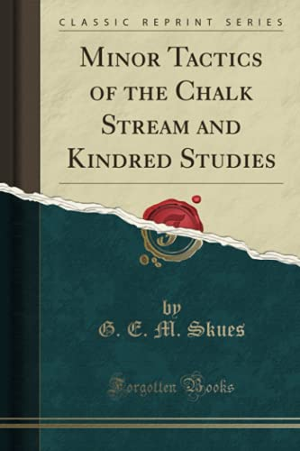 9781330353332: Minor Tactics of the Chalk Stream and Kindred Studies (Classic Reprint)