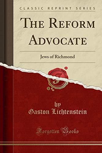 9781330353998: The Reform Advocate: Jews of Richmond (Classic Reprint)