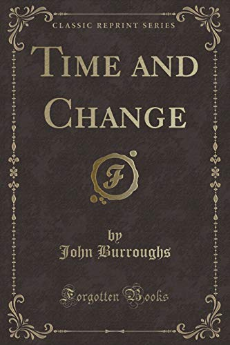 9781330354322: Time and Change (Classic Reprint)