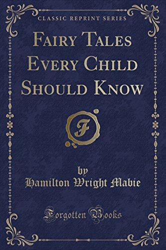 9781330356999: Fairy Tales Every Child Should Know (Classic Reprint)