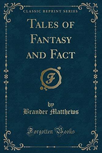 9781330358719: Tales of Fantasy and Fact (Classic Reprint)