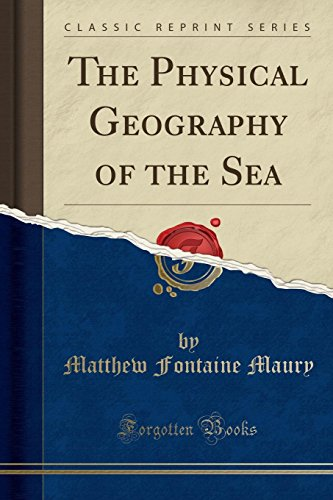 9781330359181: The Physical Geography of the Sea (Classic Reprint)