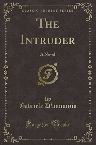 9781330362792: The Intruder: A Novel (Classic Reprint)