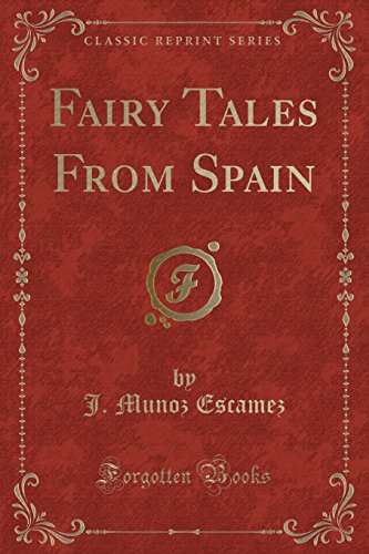 9781330372746: Fairy Tales From Spain (Classic Reprint)