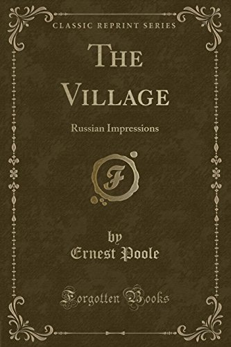 9781330375983: The Village: Russian Impressions (Classic Reprint)