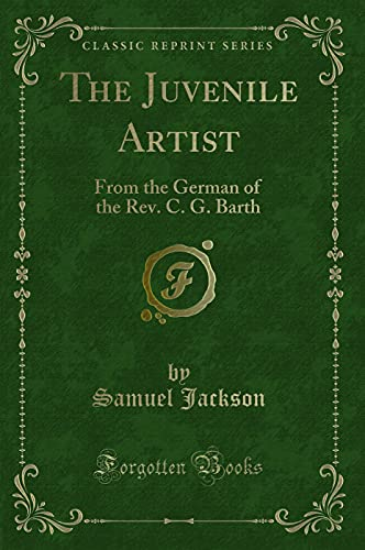The Juvenile Artist: From the German of: Samuel Jackson
