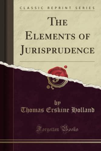 9781330376539: The Elements of Jurisprudence (Classic Reprint)