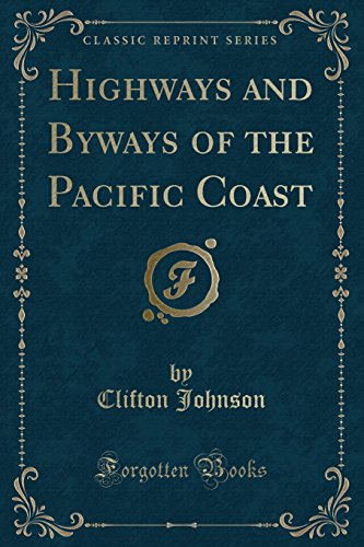 Highways and Byways of the Pacific Coast: Johnson, Clifton