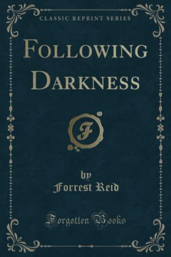 9781330378144: Following Darkness (Classic Reprint)