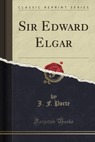 9781330378748: Sir Edward Elgar (Classic Reprint)
