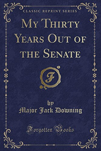 9781330379967: My Thirty Years Out of the Senate (Classic Reprint)