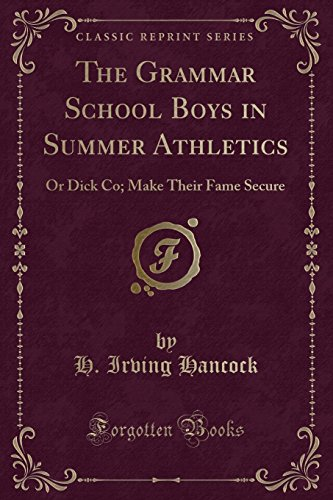 9781330381458: The Grammar School Boys in Summer Athletics: Or Dick Co; Make Their Fame Secure (Classic Reprint)