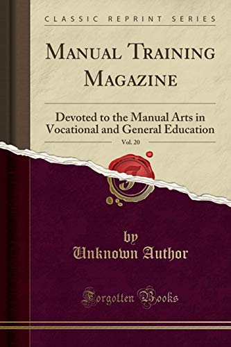 Manual Training Magazine, Vol. 20: Devoted to: Unknown Author