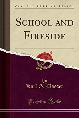 9781330386491: School and Fireside (Classic Reprint)