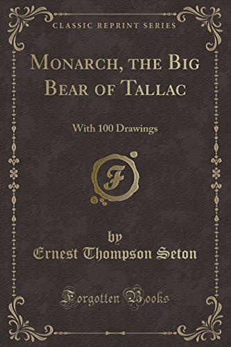 9781330396278: Monarch, the Big Bear of Tallac: With 100 Drawings (Classic Reprint)
