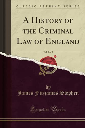 9781330399675: A History of the Criminal Law of England, Vol. 3 of 3 (Classic Reprint)