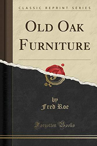9781330401248: Old Oak Furniture (Classic Reprint)