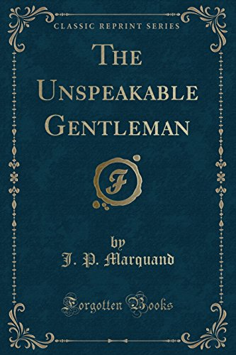 9781330402542: The Unspeakable Gentleman (Classic Reprint)