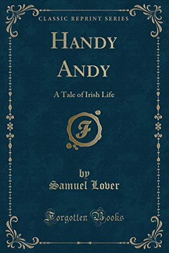 9781330403624: Handy Andy: A Tale of Irish Life (Classic Reprint)