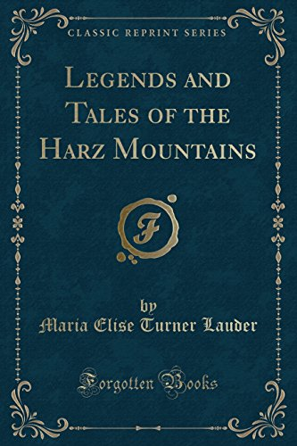 Legends and Tales of the Harz Mountains: Maria Elise Turner