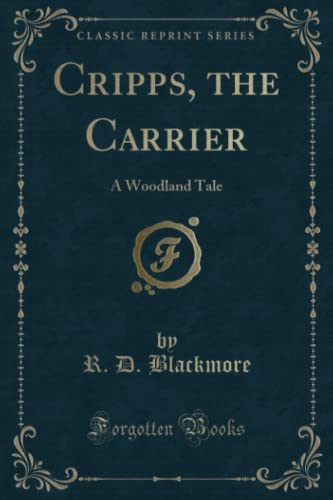 9781330407752: Cripps, the Carrier: A Woodland Tale (Classic Reprint)