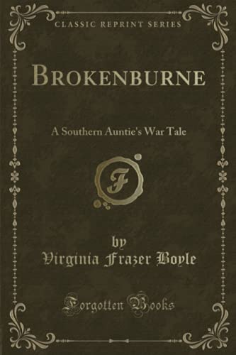 9781330410509: Brokenburne: A Southern Auntie's War Tale (Classic Reprint)