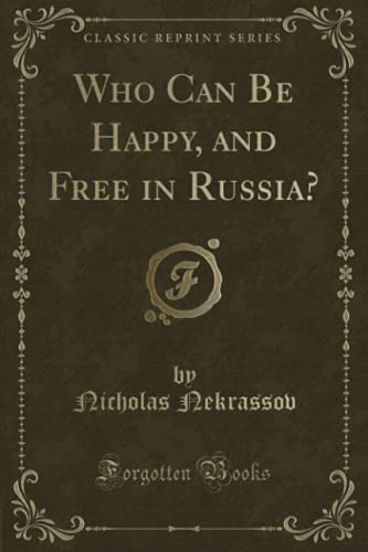 9781330411063: Who Can Be Happy, and Free in Russia? (Classic Reprint)