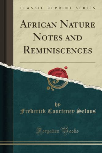 9781330414552: African Nature Notes and Reminiscences (Classic Reprint)