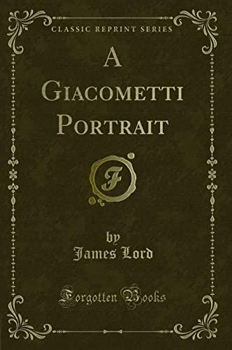 9781330424995: Giacometti Portrait (Classic Reprint)