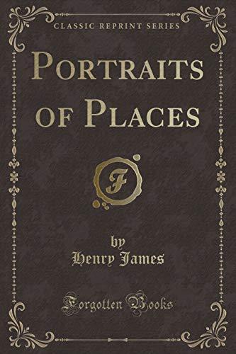 9781330427071: Portraits of Places (Classic Reprint)