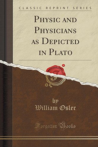 9781330427675: Physic and Physicians as Depicted in Plato (Classic Reprint)