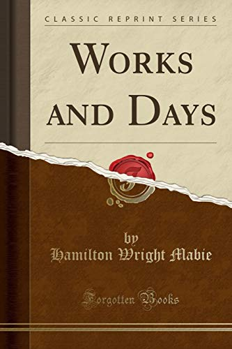 9781330429075: Works and Days (Classic Reprint)