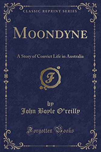 9781330429716: Moondyne: A Story of Convict Life in Australia (Classic Reprint)