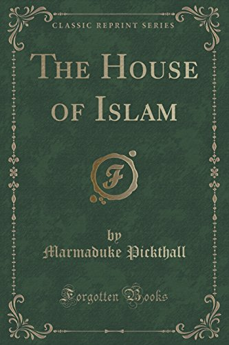 9781330430231: The House of Islam (Classic Reprint)